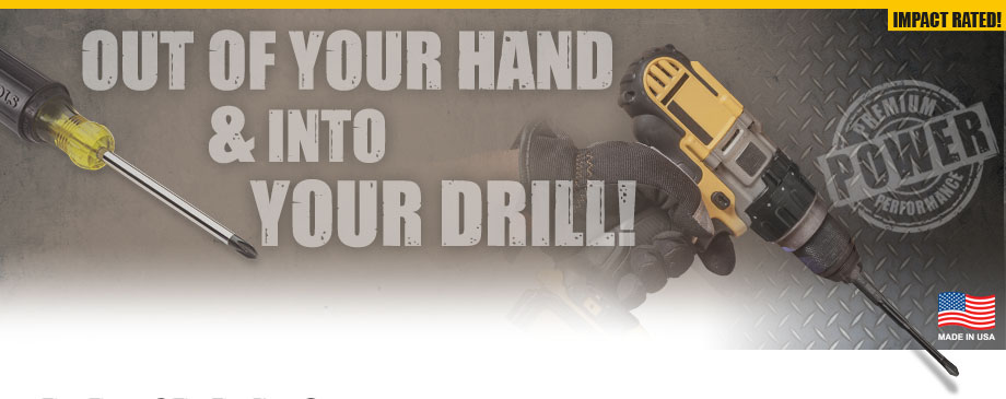 Out of Your Hand & Into Your Drill